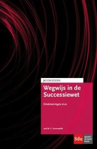 Wegwijs in de Successiewet. Editie 2018