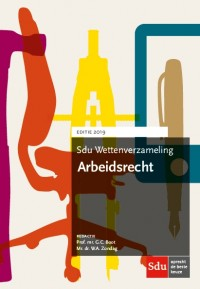 Sdu Wettenverzameling Arbeidsrecht. Editie 2019