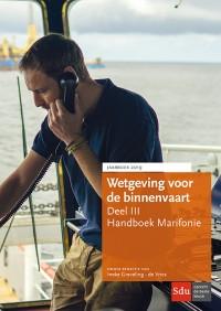 Wetgeving voor de Binnenvaart, Deel III. Handboek Marifonie.