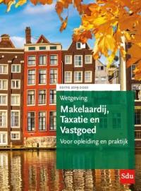 Wetgeving Makelaardij, Taxatie en Vastgoed. Editie 2019-2020