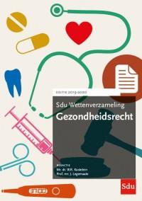 Sdu Wettenverzameling Gezondheidsrecht. Editie 2019-2020