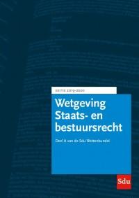 Sdu Wettenbundel Staats- en Bestuursrecht. Editie 2019-2020