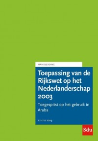 Toepassing van de Rijkswet op het Nederlanderschap 2003. Editie 2019. Aruba