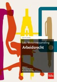 Sdu Wettenverzameling Arbeidsrecht. Editie 2020