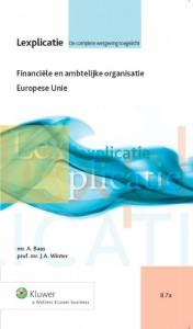 Lexplicatie Financiële en ambtelijke organisatie Europese Unie