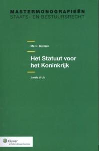 Mastermonografieën staats- en bestuursrecht Het Statuut voor het Koninkrijk