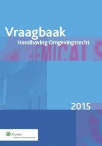 Vraagbaak Handhaving Omgevingsrecht 2015