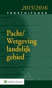 Tekstuitgave Pacht/Wetgeving landelijk gebied 2015/2016