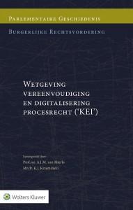 Parlementaire Geschiedenis Burgerlijke Rechtsvordering - Wetgeving vereenvoudiging en digitalisering procesrecht (KEI)
