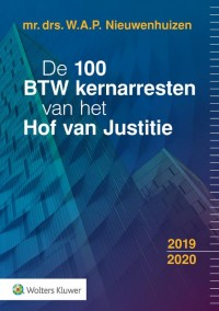 De 100 BTW kernarresten van het Hof van Justitie 2019/2020