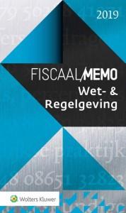 Fiscaal Memo Wet- & Regelgeving 2019