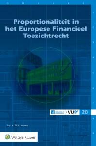 Proportionaliteit in het Europese Financieel Toezichtrecht
