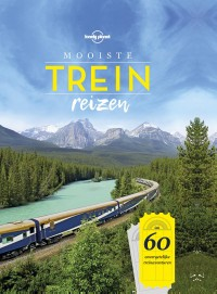 Lonely Planet Mooiste treinreizen