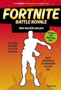 Fortnite Battle Royale - Hoe word je een pro
