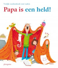 Papa is een held!