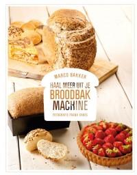 Haal meer uit je broodbakmachine