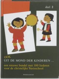 Kinderliedjes Ook uit de mond der kinderen 2