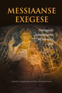 Messiaanse exegese: theologische bijbeluitleg met het oog op het Rijk