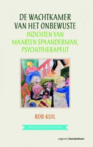 De wachtkamer van het onbewuste - Inzichten van Maarten Spaanderman, psychotherapeut