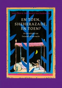 En toen, Sheherazade, en toen?