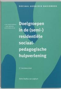 Sociaal agogisch basiswerk Doelgroepen in (semi-)residentiele sociaalpedagogische hulpverlening