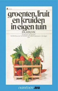 Vantoen.nu Groenten, fruit en kruiden in eigen tuin