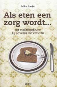 Als eten een zorg wordt ...  Het maaltijdgebeuren bij patiënten met dementie