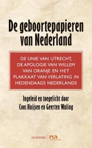Geboortepapieren van Nederland  Apologie, Plakkaat en Unie van Utrecht