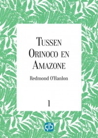 Tussen Orinoco en Amazone - grote letter uitgave