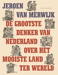 De grootste denker van Nederland over het mooiste land ter wereld