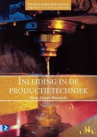 Werktuigbouwkundige productietechniek Inleiding in de productietechniek