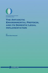 The Antarctic Environmental Protocol and its Domestic Legal Implementation