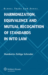 Harmonization, Equivalence and Mutual Recognition of Standards in WTO Law