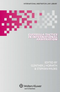 Guerrilla Tactics in International Arbitration