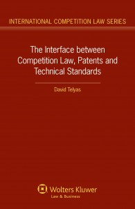 The Interface between Competition Law, Patents and Technical Standards