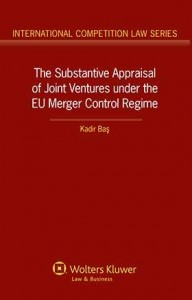 The Substantive Appraisal of Joint Ventures Under the EU Merger Control Regime