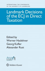 Landmark Decisions of the ECJ in Direct Taxation