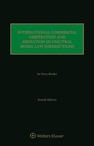International Commercial Arbitration and Mediation in UNCITRAL Model Law Jurisdictions