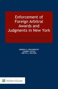 Enforcement of Foreign Arbitral Awards and Judgments in New York