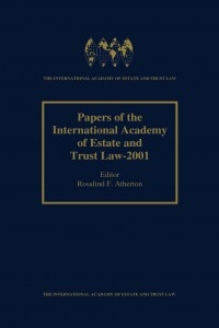 Papers of the International Academy of Estate and Trust Law - 2001