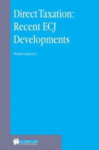 Direct Taxation: Recent ECJ Developments