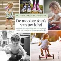 Praktisch handboek fotografie - De mooiste foto's van uw kind