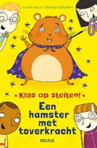 Klas op stelten Een hamster met toverkracht