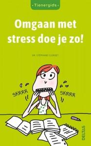 Tienergids Omgaan met stress doe je zo!
