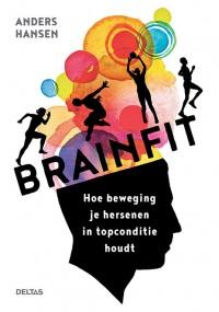 Brainfit Hoe beweging je hersenen in conditie houdt