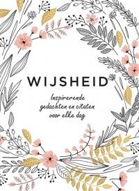 Wijsheid - Inspirerende gedachten en citaten voor elke dag