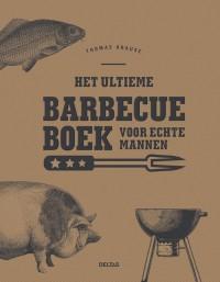 Het ultieme barbecueboek voor echte mannen