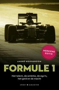 Formule 1: Het talent, de ambitie, de ego's, het geld en de macht (herziene editie)