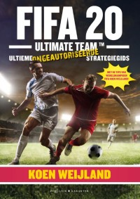 Fifa20 Ultimate Team - de ultieme ongeautoriseerde strategiegids