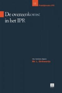 De overeenkomst in het IPR. Praktijkreeks IPR, deel 11